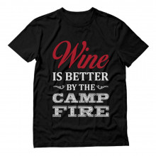 Wine Is Better By The Camp Fire