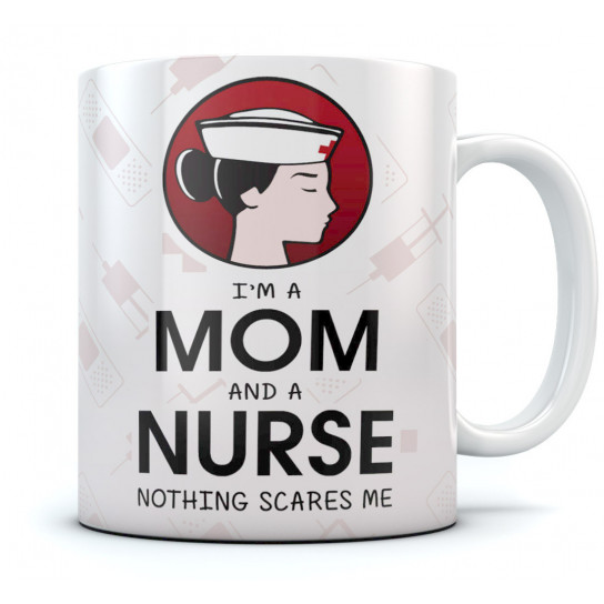 Mothers Day - I Am A Mom And A Nurse