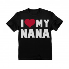 I Love Heart My Nana - Children