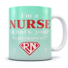 I'm a Nurse What's Your Superpower? - Mug