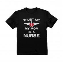Trust Me My Mom Is A Nurse - Children