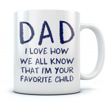 Dad's Best Coffee Mug - I'm Your Favorite Child Funny