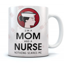 I Am A Mom And A Nurse - Nothing Scares Me Coffee