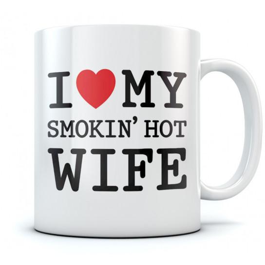 i love my smokin hot wife romantic coffee mug valentines day gift tea mugs greenturtle - Valentines Day Mugs