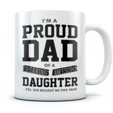 Proud Dad Of A Freaking Awesome Daughter Coffee
