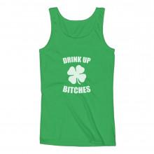 Drink Up Bitches - St. Patrick's Shamrock Funny