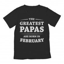 Greatest Papas Are Born In February Birthday