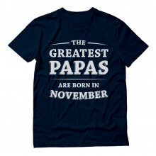 Greatest Papas Are Born In November Birthday