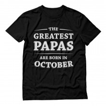 Greatest Papas Are Born In October Birthday