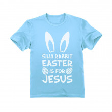 Silly Rabbit Easter Is for Jesus - Children