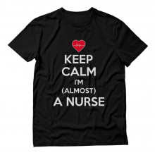 Keep Calm I'm Almost A Nurse