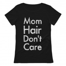 Mom Hair Don't Care