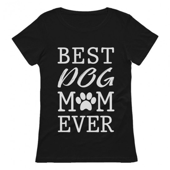 Best Dog Mom Ever