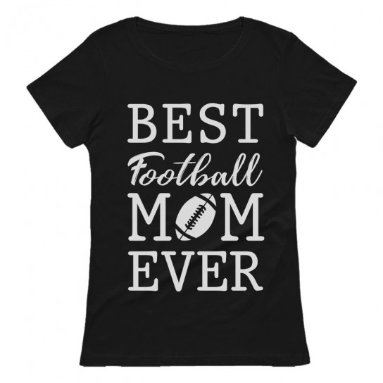Best Football Mom Ever!