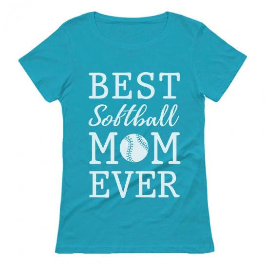Best Softball Mom Ever!