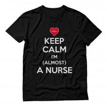 Keep Calm I'm Almost A Nurse