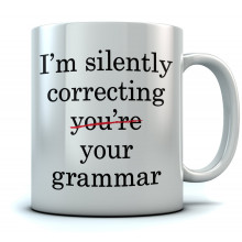 I'm Silently Correcting Your Grammar Coffee