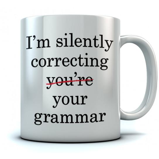 I'm Silently Correcting Your Grammar Coffee
