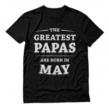 Greatest Papas Are Born In May Birthday