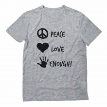 Peace Love Enough! Anti Gun
