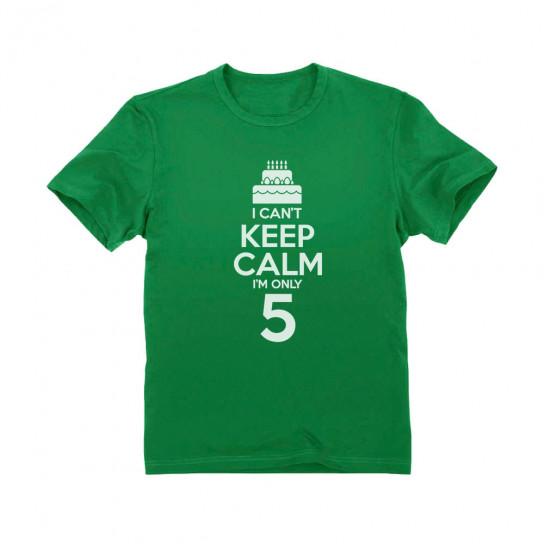 I Can't Keep Calm I'm Five
