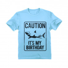 Shark Sign Caution It's My Birthday Gift Idea