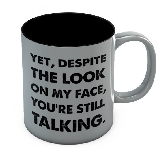 Yet, Despite The Look On My Face You're Still Talking Coffee