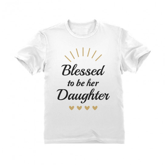 Blessed to be Her Daughter - Cute Mother's Day Set