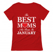 Best Moms Are Born In January Birthday