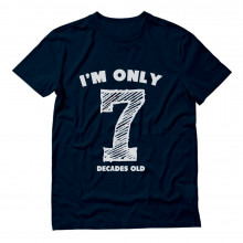 Funny 70th Birthday Gift Idea - I'm Only 7 Decades Old