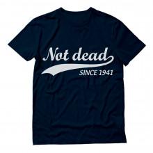 Not Dead Since 1941