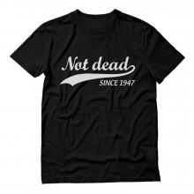 Not Dead Since 1947