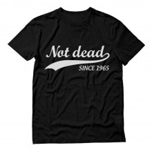Sarcastic Slogan - Not Dead Since 1965 - Funny 50th Birthday Gift