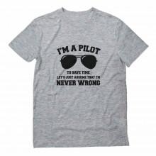 I'm a Pilot Assume That I'm Never Wrong