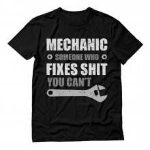 Mechanic Someone Who Fixes Shit You Can't