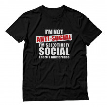 Not Anti - Social I'm Selectively Social