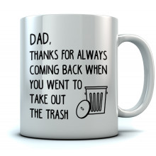 Dad Thanks for Always Coming Back Mug