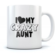 I Love My Crazy Aunt Mug