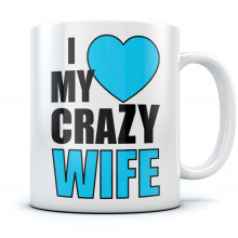 I Love My Crazy Wife Mug