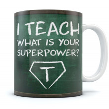 I Teach What's Your Superpower - Mug