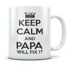 Keep Calm and Papa Will Fix It Mug