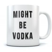 Might Be Vodka Mug