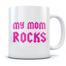 My Mom Rocks - Mother Day Gift