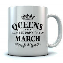 QUEENS Are Born In March Birthday Gift Ceramic