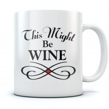 Mothers Day Mug This Might Be Wine Coffee