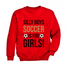 Silly Boys Soccer Is For Girls