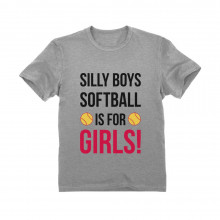 Silly Boys Softball Is For Girls