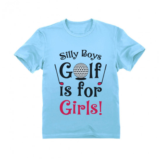 Silly Boys Golf Is For Girls