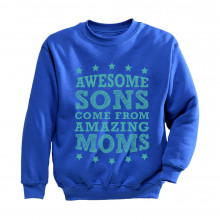 Awesome Sons Come From Amazing Moms Children