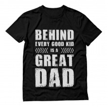 Behind Every Good Kid Is a Great Dad Father's